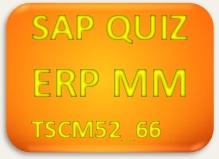 SAP Quiz ERP MM TSCM52_66