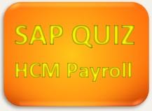 SAP Quiz HCM Payroll